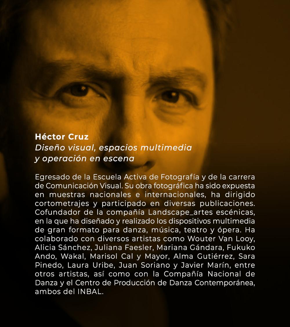 Héctor Cruz   Diseño visual, espacios multimedia y operación en escena
