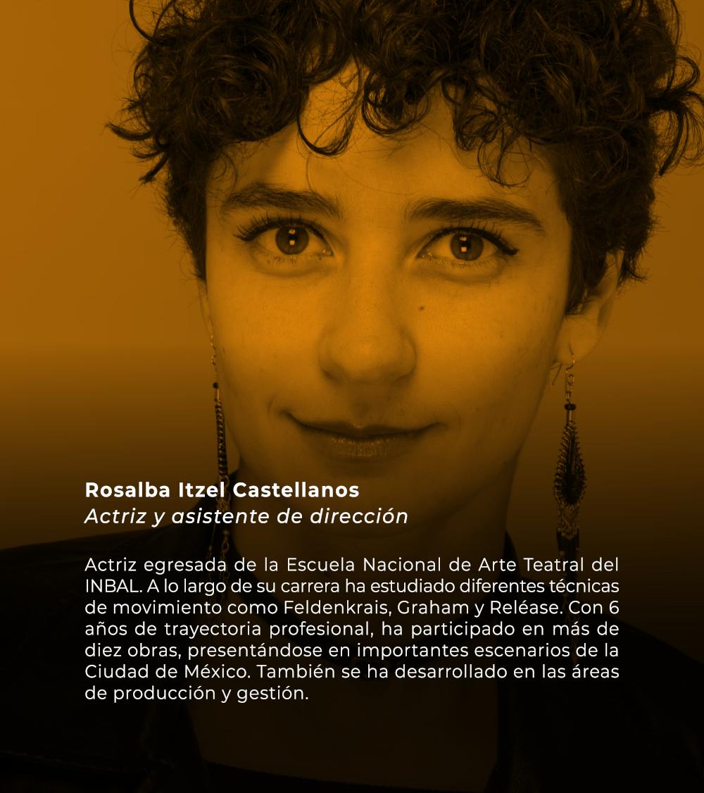 Rosalba Itzel Castellanos   Actriz y asistente de dirección